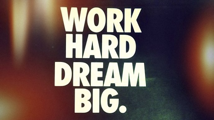 Work hard dream big - HD wallpaper
